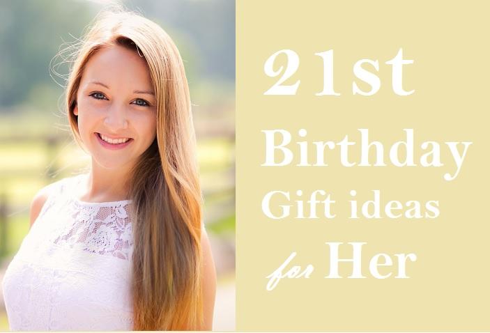 Best 21st Birthday Gift Ideas For Her Girls