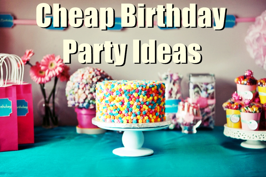 7 Cheap Birthday Party Ideas For Low Budgets Birthday Inspire