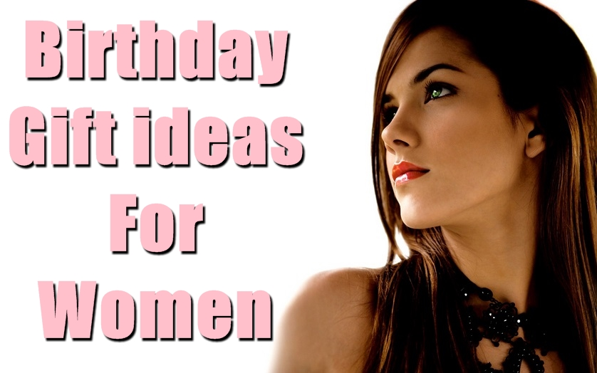 30 Most Appropriate Birthday Gift Ideas For Women