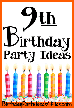 9th birthday party ideas for nine year olds