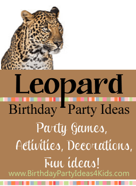 Leopard Party Birthday Party Ideas For Kids