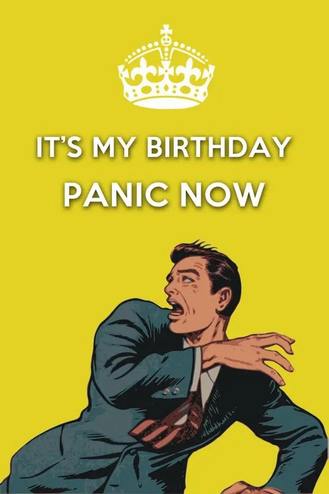 My Birthday Funny : birthday, funny, My-Birthday-Panic-Now