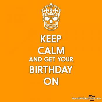 Keep Calm Its My Birthday Celebrate Happy Moments