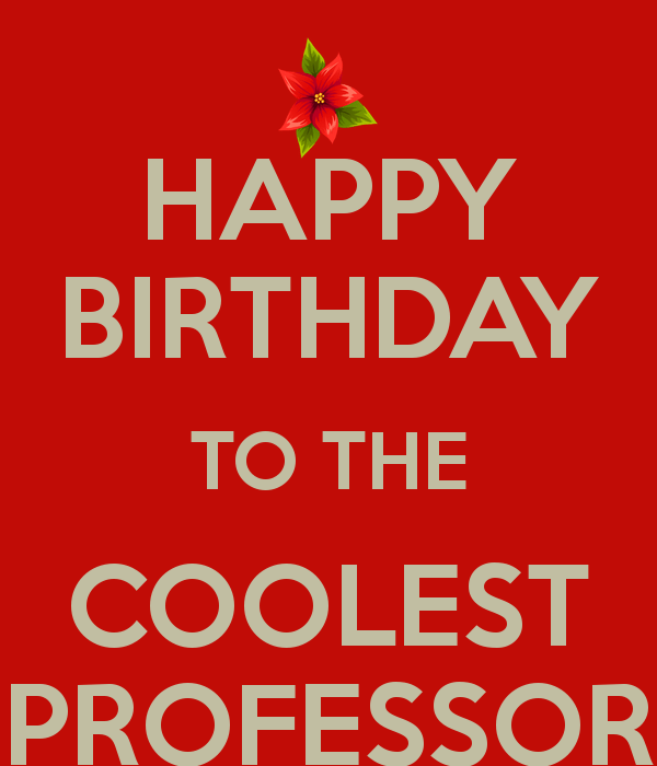 Coolest Happy Birthday Professor 2016 2017 Birthday Wishes Zone Happy Birthday Wishes To Principal
