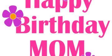 Mom Birthday Wishes