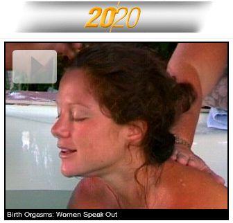Orgasmic Birth on 20/20