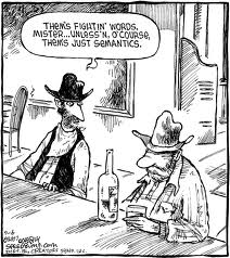"""semantic cartoon: two cowboys at a bar, one is saying """"them's fighting words, mister...unless ofcourse thems just semantics"""""""