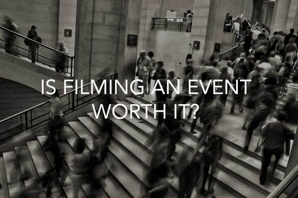 featured image for article on if filming an event is worth