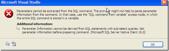 SSIS #107 – Parameterized Query in OLE DB Data Source: parameter information cannot be derived from SQL statements with sub-select queries (2/6)