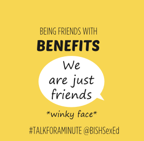talkforaminute BISH being friends with benefits