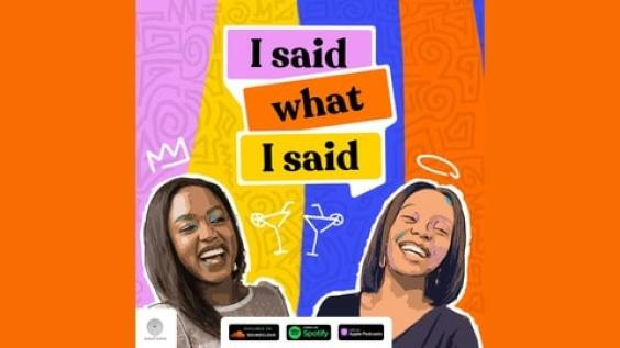 Podcasts to entertain and inspire I said what I said Podcast