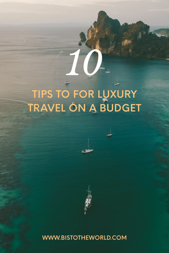 10 tips for affordable luxury travel