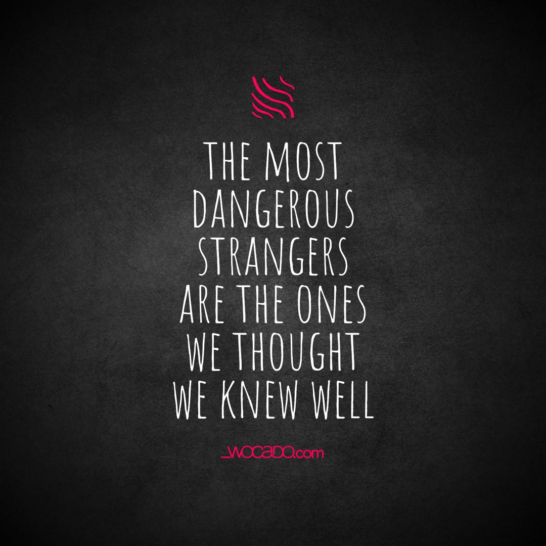 The Most Dangerous Strangers