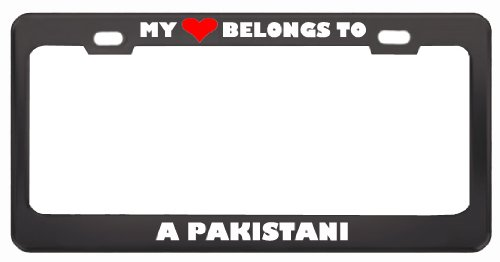 My Heart Belongs To A Pakistani Country Flag Metal License Plate Frame Holder Border Tag