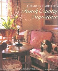 DECORATING FRENCH COUNTRY. FRENCH COUNTRY - CABIN ...