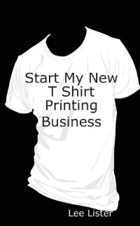 STARTING YOUR OWN T SHIRT COMPANY
