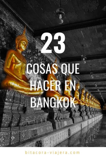 23 cosas que hacer en Bangkok. Una lista con ideas para que puedas disfrutar la capital tailandesa sin perderte de nada. #bitacoraviajera #viajaratailandia #viajesentailandia #bangkok #tailandia #viajeros #guiasdeviaje