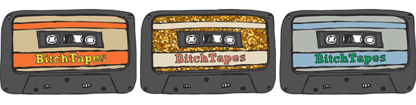 Bitchtapes
