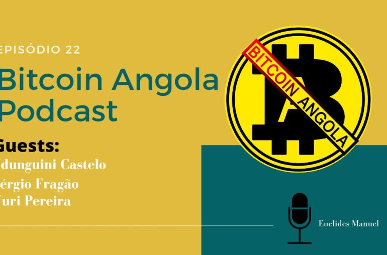 Bitcoin Angola Podcast Episódio 22