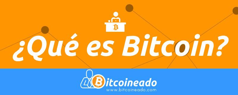 Que es el Bitcoin y cómo Empezar