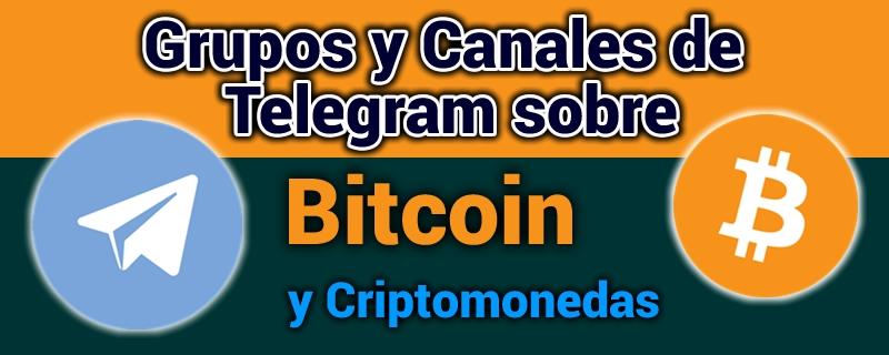 Los Grupos y Canales de Telegram sobre Bitcoin y Criptomonedas 2019