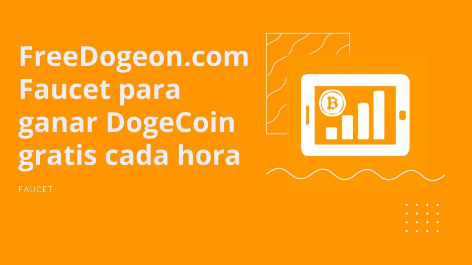 FreeDogeon.com Faucet para ganar DogeCoin gratis cada hora