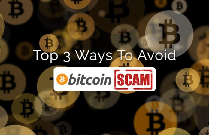Top 3 Ways To Avoid Bitcoin Scams