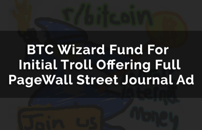BTC Wizard Fund For Initial Troll Offering Full Page Wall Street Journal Ad