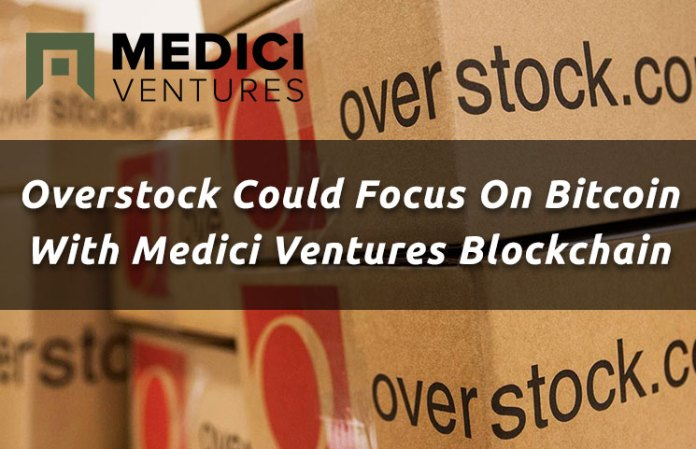 overstock-could-focus-on-bitcoin-with-medici-ventures-blockchain