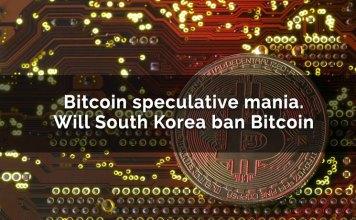 Bitcoin Speculative Mania. Will South Korea Ban Bitcoin?