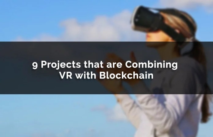 Top 9 Virtual Reality Blockchain Projects