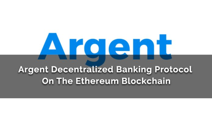 Argent Decentralized Banking Protocol On The Ethereum Blockchain