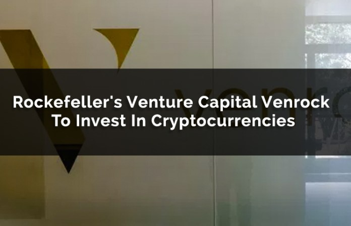 Rockefeller's Venture Capital Venrock To Invest In Cryptocurrencies