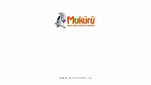 Paxful, Africa's Largest P2P Platform, Adds Mukuru, a Popular African Remittance Service, as a Payment Method