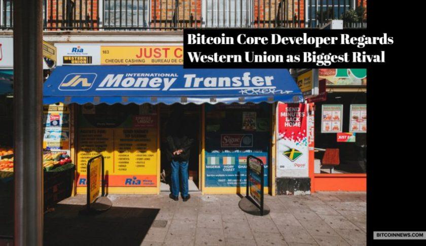 Bitcoin Core Developer Regards Western Union as Biggest Rival