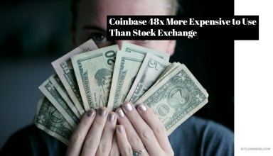 Coinbase 48x More Expensive to Use Than Stock Exchange