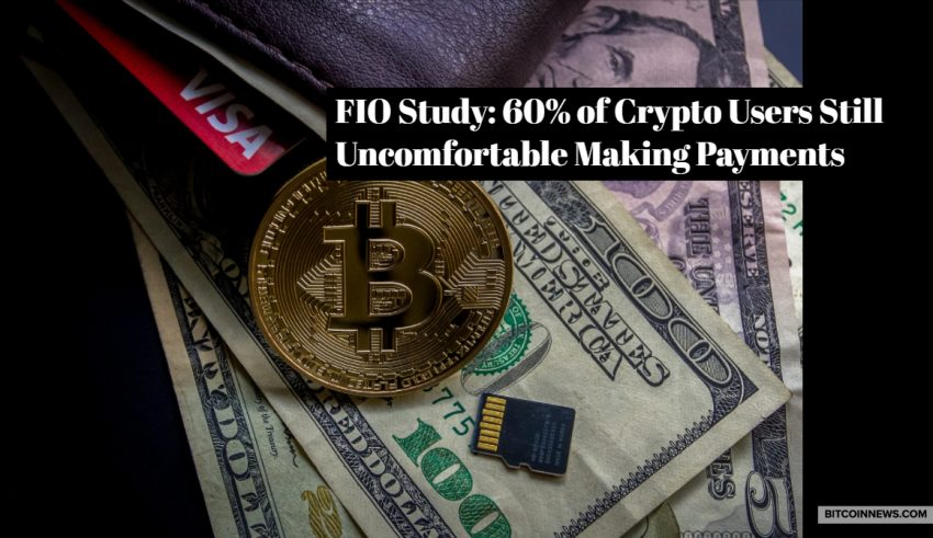 FIO Study: 60% of Crypto Users Still Uncomfortable Making Payments