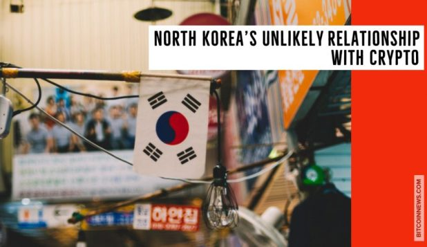 North Korea's Unlikely Relationship with Crypto