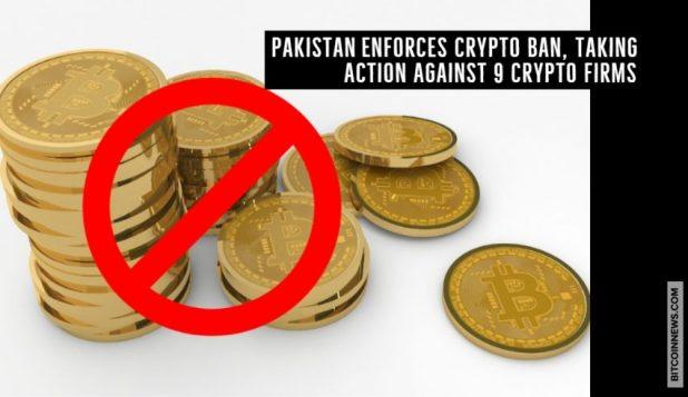 Pakistan Enforces Crypto Ban, Taking Action Against 9 Crypto Firms