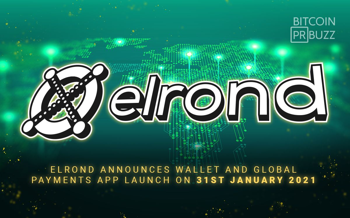 Elrond Announces Wallet and Global Payments App Launch on 31st January 2021