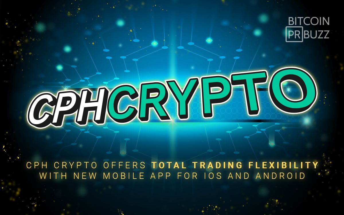 CPH Crypto Offers Total Trading Flexibility with New Mobile App for iOS and A...