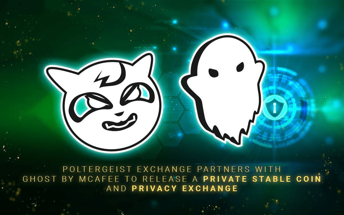 Poltergeist Exchange Partners with Ghost By McAfee to Release a Private Stable Coin and Privacy Exchange