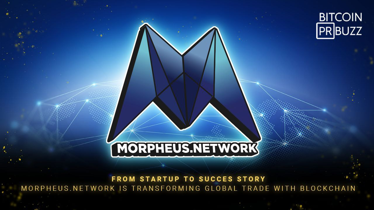 From Startup to Success Story — Morpheus.Network is Transforming Global Trade...
