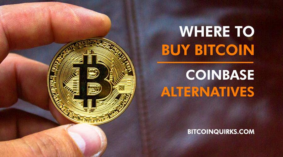 Where To Buy Bitcoin - Coinbase Alternatives