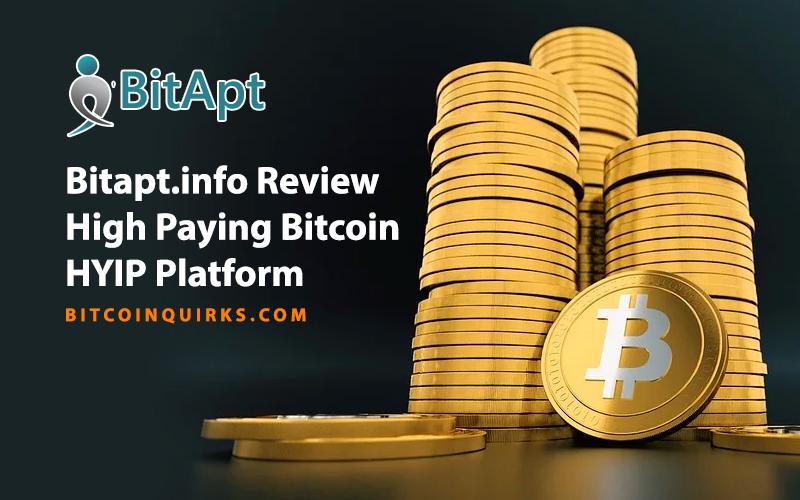 Bitapt.info Review - High Paying Bitcoin HYIP Platform
