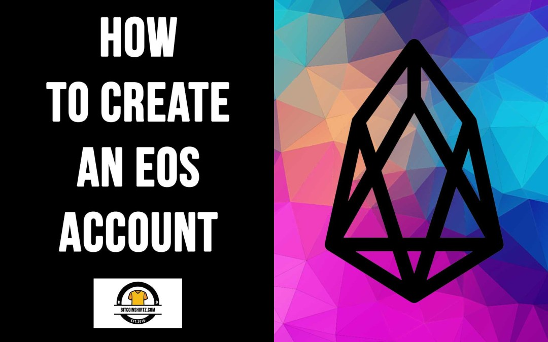 How To Create An EOS blockchain account
