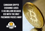 Canadian Crypto Exchange Loses 145 Million