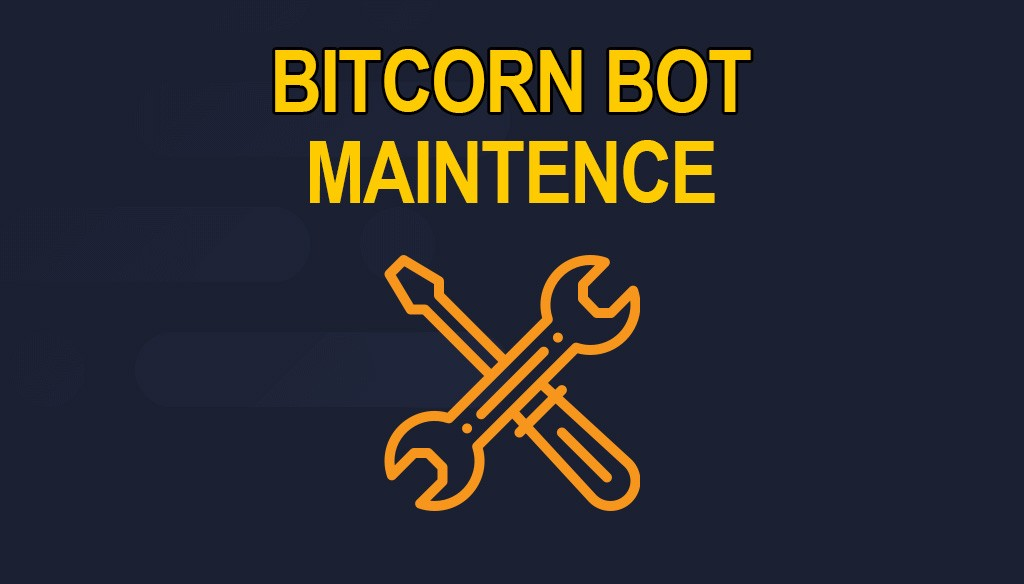 bitcorn bot maintenance