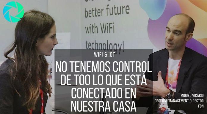 Entrevista Miguel Vicario, Fon sobre IoT y wifi, ciberseguridad y conectividad