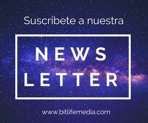 Suscribete a la newsletter y boletin de Bit Life Media
